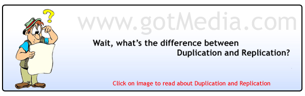 gotMedia.com - Difference between Duplication and Replication